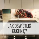 Jak oświetlić kuchnię- (2)